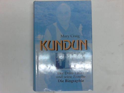 Kundun. Der Dalai Lama und seine Familie. Die Biographie