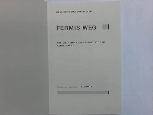 Fermis Weg. Was die Naturwissenschaft mit der Natur macht