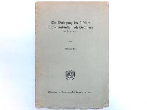 Alfeld - Ites, Marcus Die Verlegung der Alfelder Klostereinkünfte nach Göttingen im Jahre 1747