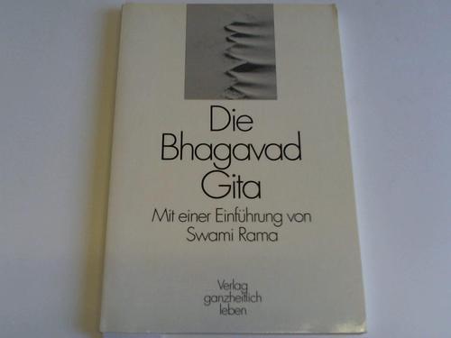 Mit einer Einführung von Swami Rama - Bhagavad Gita, Die