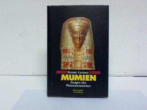 Mumien. Zeugen des Pharaonenreiches