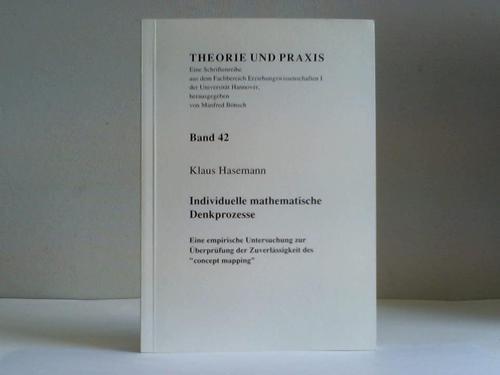 """Individuelle mathematische Denkprozesse. Eine empirische Untersuchung zur Überprüfung der Zuverlässigkeit des """"""""concept mapping"""
