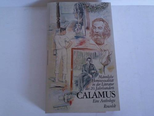 Calamus. Männliche  Homosexualität in der Literatur des  20. Jahrhunderts. Eine Anthologie