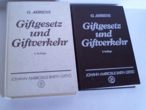 Giftgesetz und Giftverkehr. Ein Kompendium für Leiter, Beauftragte und Prüfende. 2 Bände