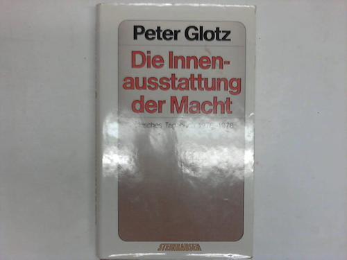 Die Innenausstattung der Macht. Politisches Tagebuch 1976-1978
