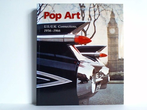 Pop Art: U.S./U.K. Connections, 1956 - 1966