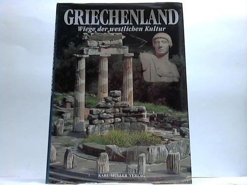Griechenland. Wiege der westlichen Kultur