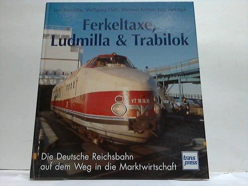 Ferkeltaxe, Ludmilla & Trabilok. Die Deutsche Reichsbahn auf dem Weg in die Marktwirtschaft