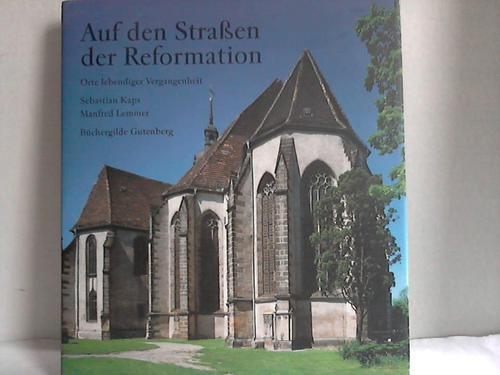 Auf den Straßen der Reformation. Orte lebendiger Vergangenheit