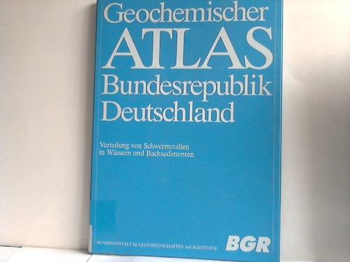Geochemischer Atlas Bundesrepublik Deutschland. Verteilung von Schwermetallen in Wässern und Bachsedimenten