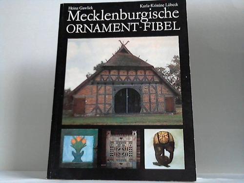 Mecklenburgische Ornament-Fibel. Ornamentik der Volkskunst in Mecklenburg im 18. und 19. Jahrhundert