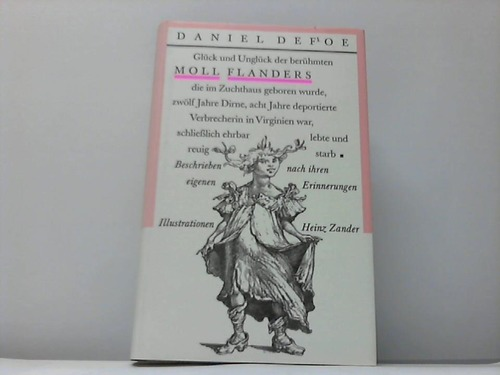 Glück und Unglück der berühmten Moll Flanders, die im Zuchthaus geboren wurde