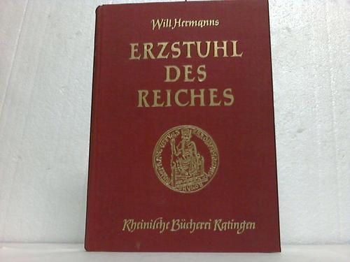 Erzstuhl des Reiches. Lebensgeschichte der Kur- und Kronstadt Aachen