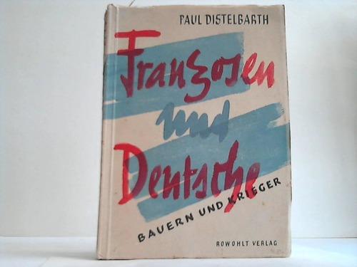 Distelbarth, Paul Franzosen und Deutsche. Bauern und Krieger