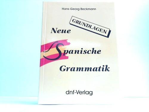 Neue Spanische Grammatik. Grundlagen