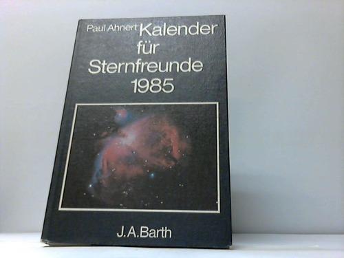 Kalender für Sternfreunde 1985. Kleines astronomisches Jahrbuch