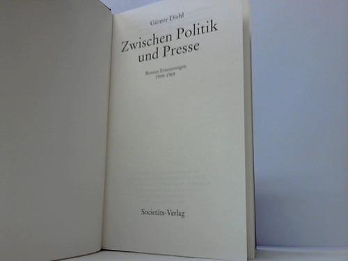 Zwischen Politik und Presse. Bonner Erinnerungen 1949-1969