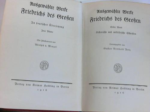 Ausgewählte Werke Friedrichs des Großen, 1. Band: Historische und militärische Schriften (1. von 2 Bänden)
