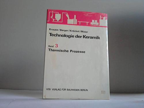 Technologie der Keramik, Band 3: Thermische Prozesse