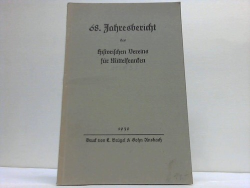 68. Jahresbericht des Historischen Vereins für Mittelfranken 1938/1939