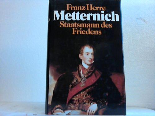 Metternich. Staatsmann des Friedens