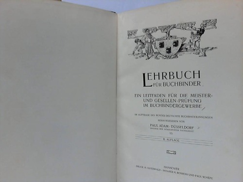 Lehrbuch für Buchbinder. Ein Leitfaden für die Meister- und Gesellenprüfung im Buchbindergewerbe