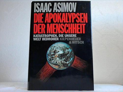 Die Apokalypsen der Menschheit. Katastrophen, die unsere Welt bedrohen