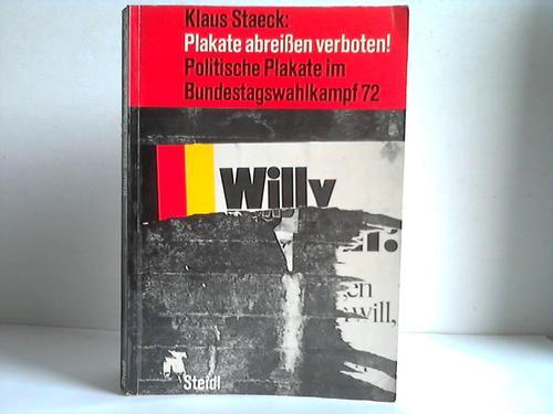 Plakate abreißen verboten! Politische Plakate im Bundestagswahlkampf 72