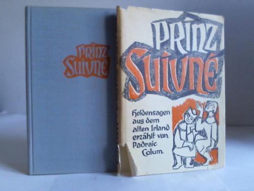 Prinz Suivne. Heldensagen aus dem alten Irland