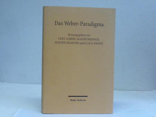 Das Weber-Paradigma. Studien zur Weiterentwicklung von Max Webers Forschungsprogramm