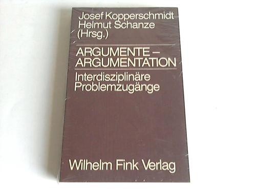Argumente - Argumentation. Interdiziplinäre Problemzugänge