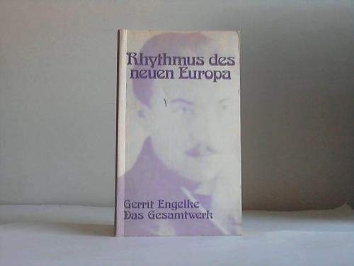 Engelke, Gerrit Rhythmus des neuen Europa. Das Gesamtwerk