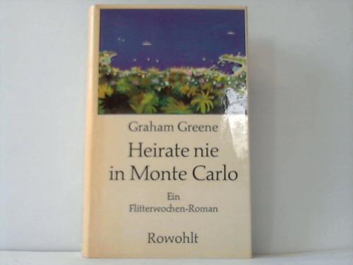 Heirate nie in Monte Carlo. Ein Flitterwochen-Roman