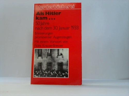 Als Hitler kam.. 50 Jahre nach dem 30 Januar 1933. Erinnnerungen prominenter Augenzeugen