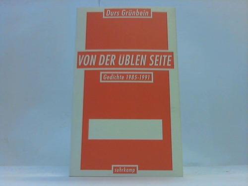 Von der üblen Seite. Gedichte 1985-1991
