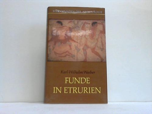 Funde in Etrurien. Sternstunden der Archälogie
