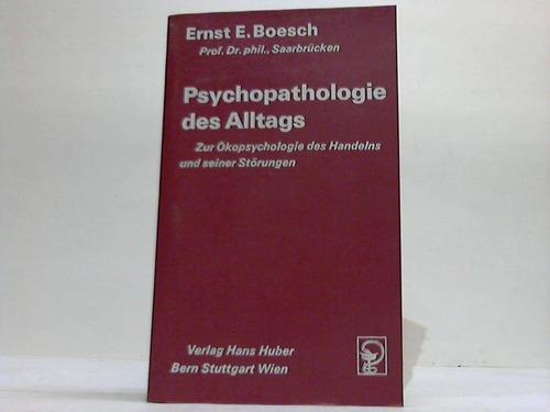 Psychopathologie des Alltags. Zur Ökopsychologie des Handelns und seiner Störungen