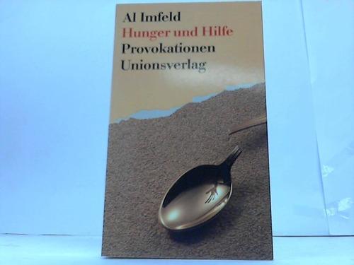 Hunger und Hilfe. Provokationen