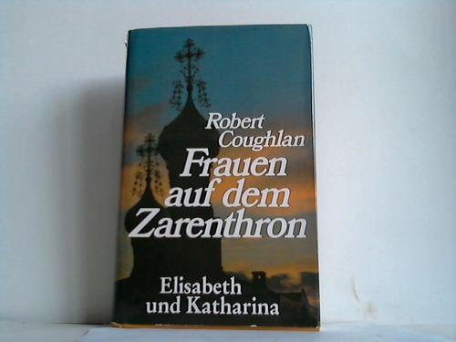Frauen auf dem Zarenthron. Elisabeth und Katharina