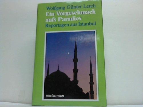 Ein Vorgeschmack aufs Paradies. Reportagen aus Istanbul