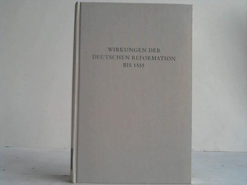 Hubatsch, Walther (Hrsg.) Wirkungen der Deutschen Reformation bis 1555