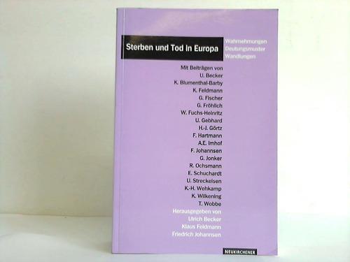 Sterben und Tod in Europa. Wahrnehmungen, Deutungsmuster, Wandlungen
