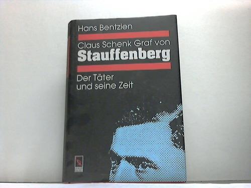Claus Schenk Graf von Stauffenberg. Zwischen Soldateneid und Tyrannenmord