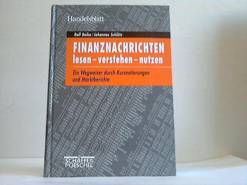 Finanznachrichten lesen, verstehen, nutzen. Ein Wegweiser durch Kursnotierungen und Marktberichte