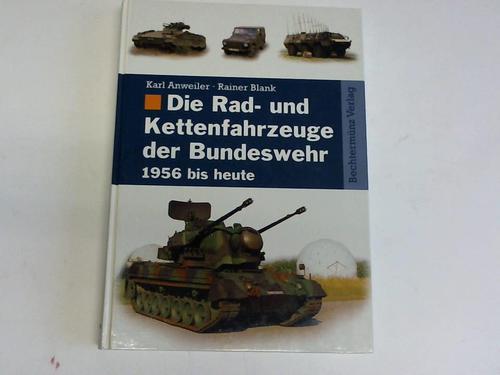 Die Rad- und Kettenfahrzeuge der Bundeswehr 1956 bis heute