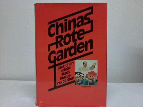 Chinas Rote Garden. Jack Chen erlebt Maos Kulturrevolution