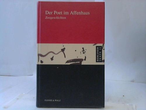 Der Poet im Affenhaus. Zoogeschichten