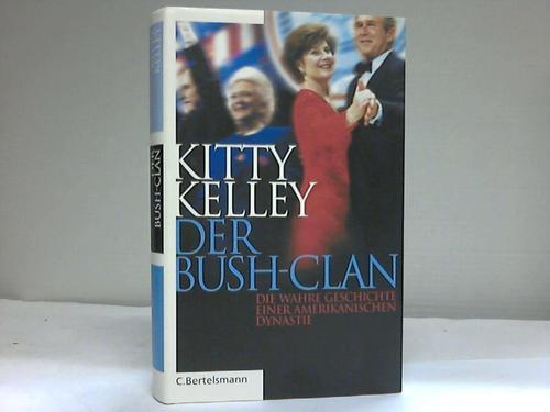 Der Bush-Clan. Die wahre Geschichte einer amerikanschen Dynastie