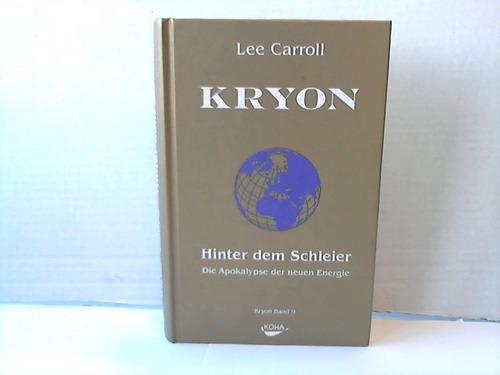 Kryon. Hinter dem Schnleier. Die Apokalypse der neuen Energie