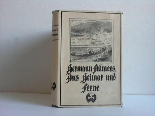 Aus Heimat und Ferne. Eine Auswahl aus dem dichterischen Werk, bearbeitet von Dr. Kurd Schulz